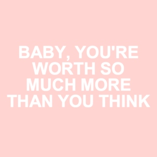 you're worth so much more