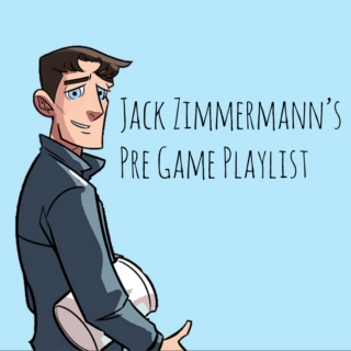 Jack Zimmermann's Pre Game Playlist
