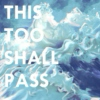 this too shall pass //SIDE B