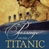 Passage On the Titanic by Anita Stansfield