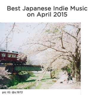 Best Japanese Indie Music on April 2015
