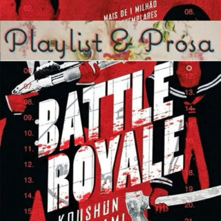 Playlist & Prosa #11 Battle Royale