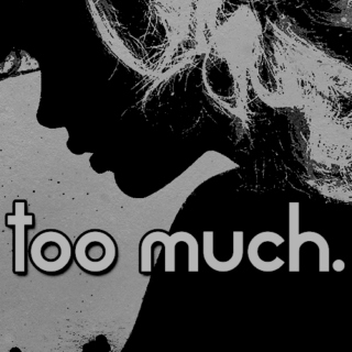 too much.