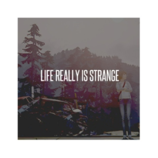 life really is strange