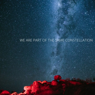We are part of the same constellation
