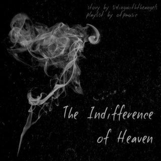 The Indifference of Heaven