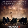 Shall we party like in Project X?