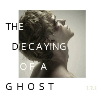 THE DECAYING OF A GHOST