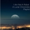 I Am Not A Robot || A Lunar Chronicles Playlist