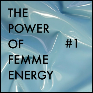 The Power of Femme Energy #1