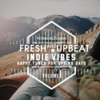 fresh and upbeat indie vibes, happy tunes for spring days
