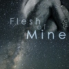 Flesh of Mine