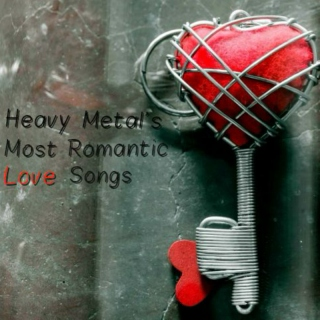 Heavy Metal's Most Romantic Love Songs