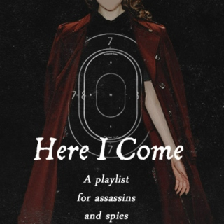 Here I Come: a playlist for assassins and spies