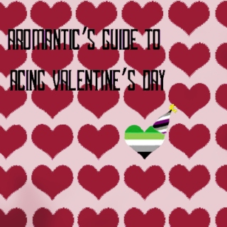 Aromantic's Guide To Acing Valentine's day