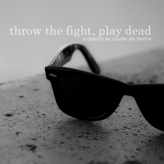 throw the fight, play dead - a deacon as courier six fanmix