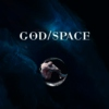 GOD / SPACE