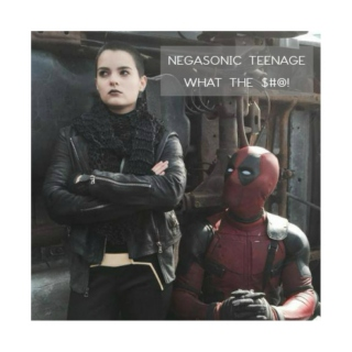 Negasonic Teenage What the $#@!