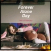 Forever Alone Day - 14th of February!
