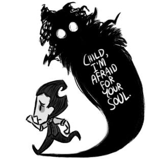 child, i'm afraid for your soul.