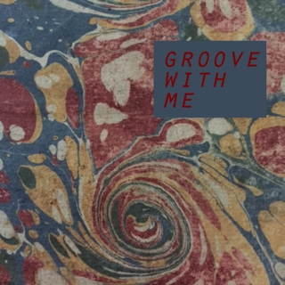 groove with me