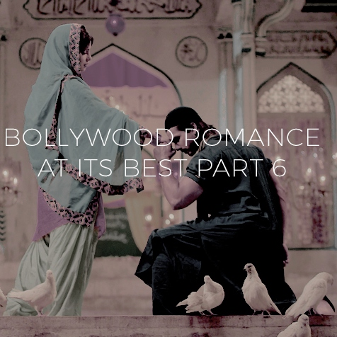 Bollywood Romance At Its Best Part 6