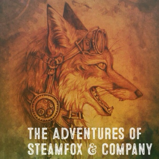 The Adventures of Steamfox & Company