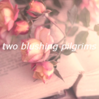Two Blushing Pilgrims (an r&j mix)