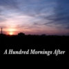 A Hundred Mornings After