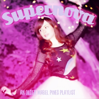 Supernova: an Older Mabel Pines Playlist