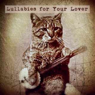 Lullabies for Your Lover