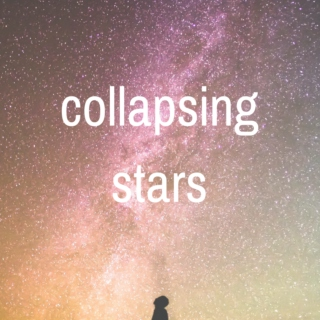 collapsing stars playlist