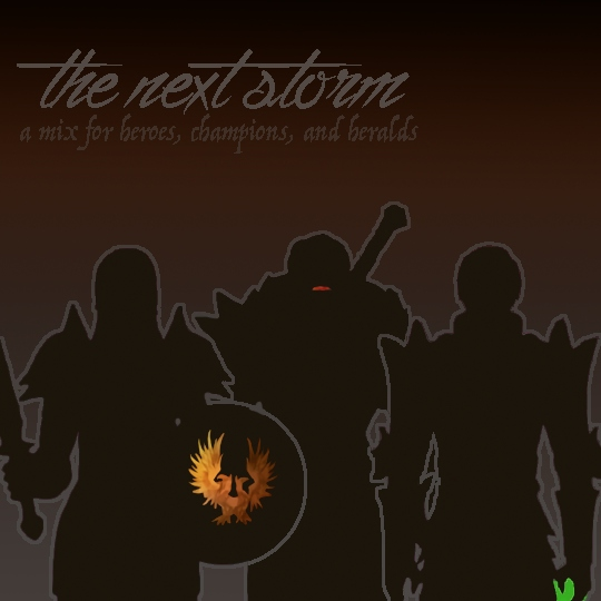 the next storm [a mix for heroes, champions, and heralds]