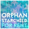 Orphan Star Child For Rent