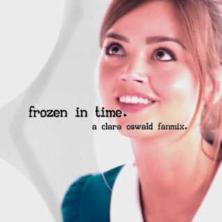 frozen in time.