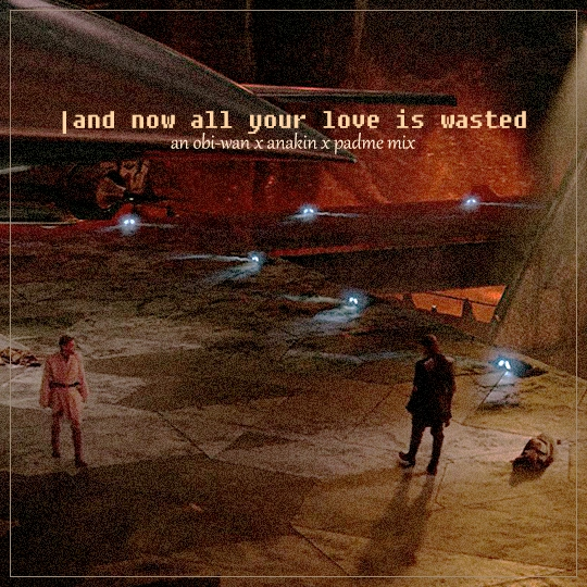and now all your love is wasted