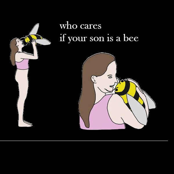 who cares if your son is a bee