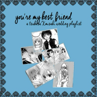 you're my best friend - a tsubasaki wedding playlist