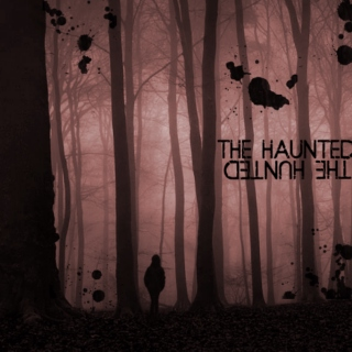 The Haunted | The Hunted