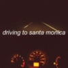 driving to santa monica