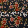 dump him (happy edition)