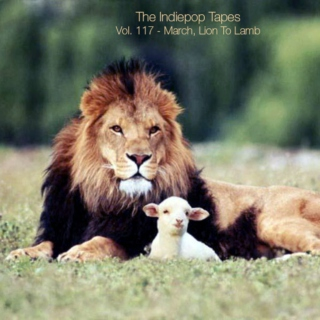 The Indiepop Tapes, Vol. 117: March, Lion To Lamb