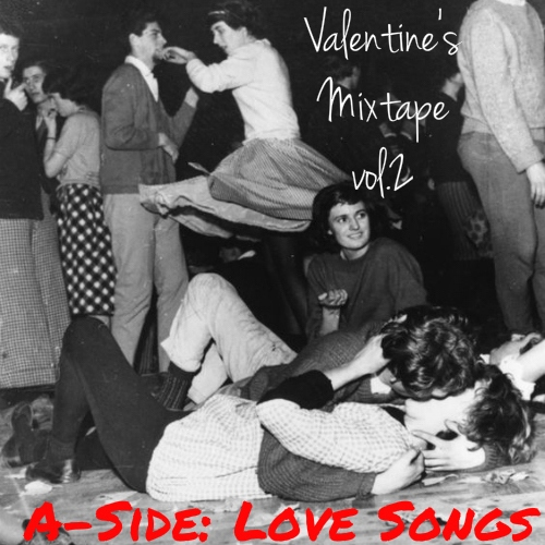 Valentine's Mixtape vol.2 (A-Side: Love Songs)