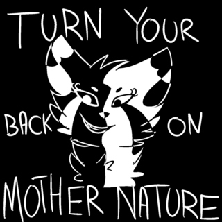 Turn Your Back On Mother Nature