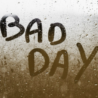 On A Bad Day