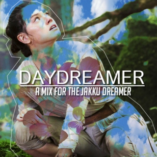 Daydreamer (A mix for Rey's day)