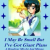 I May Be Small But I've Got Giant Plans