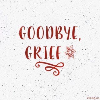 Goodbye, Grief
