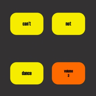 can't not dance (vol. 3)