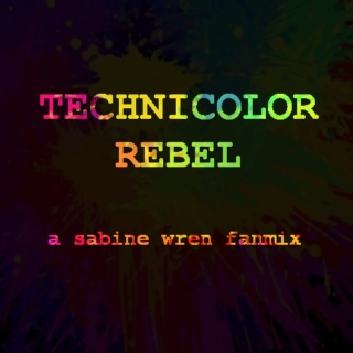 Technicolor Rebel- A Sabine Wren fanmix